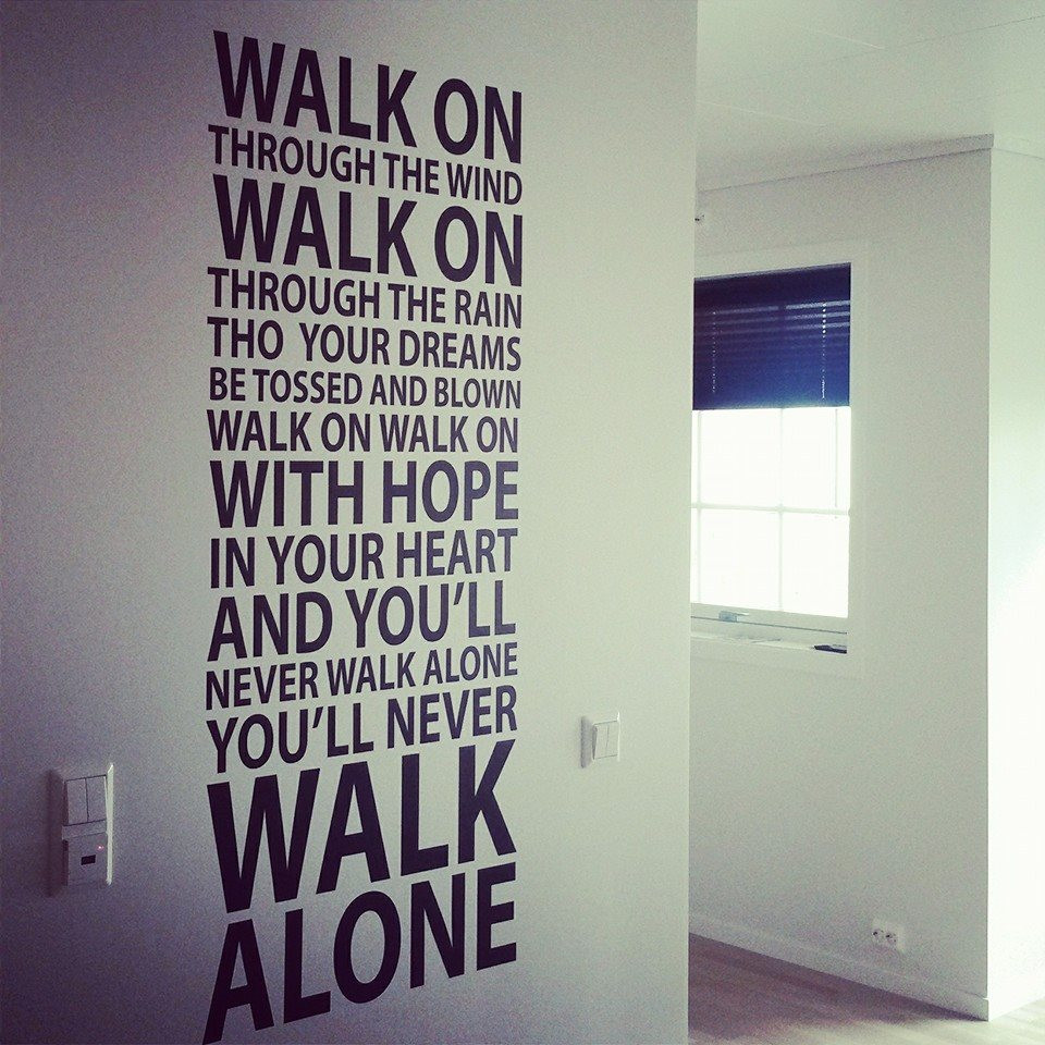 you 39 ll never walk alone wallsticker fra kun 0. Black Bedroom Furniture Sets. Home Design Ideas